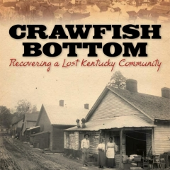 Book Notes – Crawfish Bottom: Recovering a Lost Kentucky Community