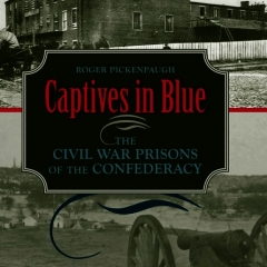 Book Notes – Captives in Blue: The Civil War Prisons of the Confederacy