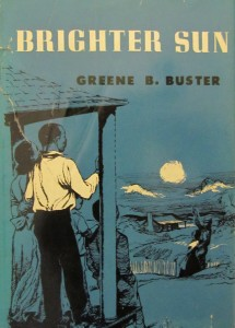 Brighter Sun, written by Green S. Buster: a fictionalized account of his family's years in slavery.