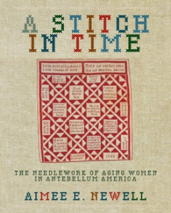 Book Notes – A Stitch in Time: The Needlework of Aging Women in Antebellum America