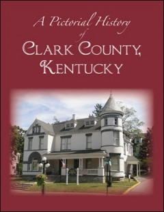 Book Notes – A Pictorial History of Clark County Kentucky