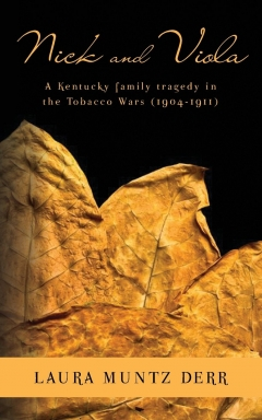 Book Notes – Nick and Viola: A Kentucky Family Tragedy in the Tobacco Wars