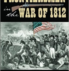 Book Notes–Frontiersmen in the War of 1812