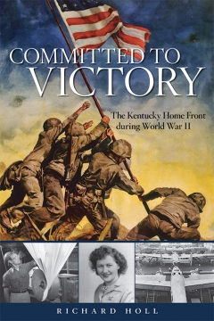 Book Notes – Committed to Victory: The Kentucky Home Front During World War II