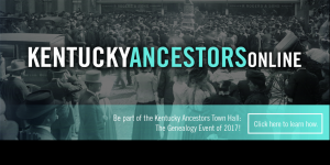Kentucky Ancestors Town Hall @ Kentucky Historical Society | Frankfort | Kentucky | United States