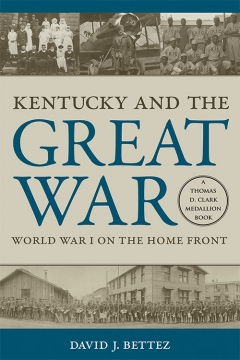 Book Notes – Kentucky and the Great War: World War I on the Home Front